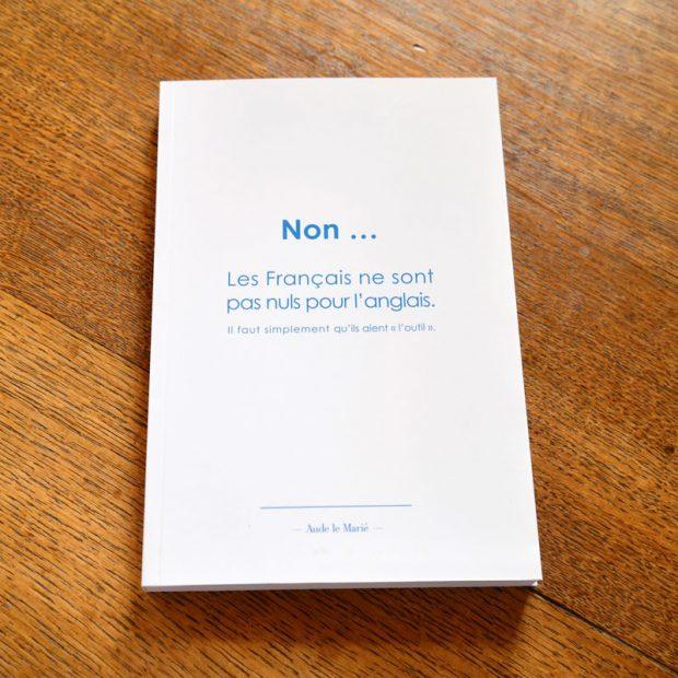 """Livre """"Non, les français ne sont pas nuls pour l'anglais"""" par Aude le marié de Châteaux des langues"""